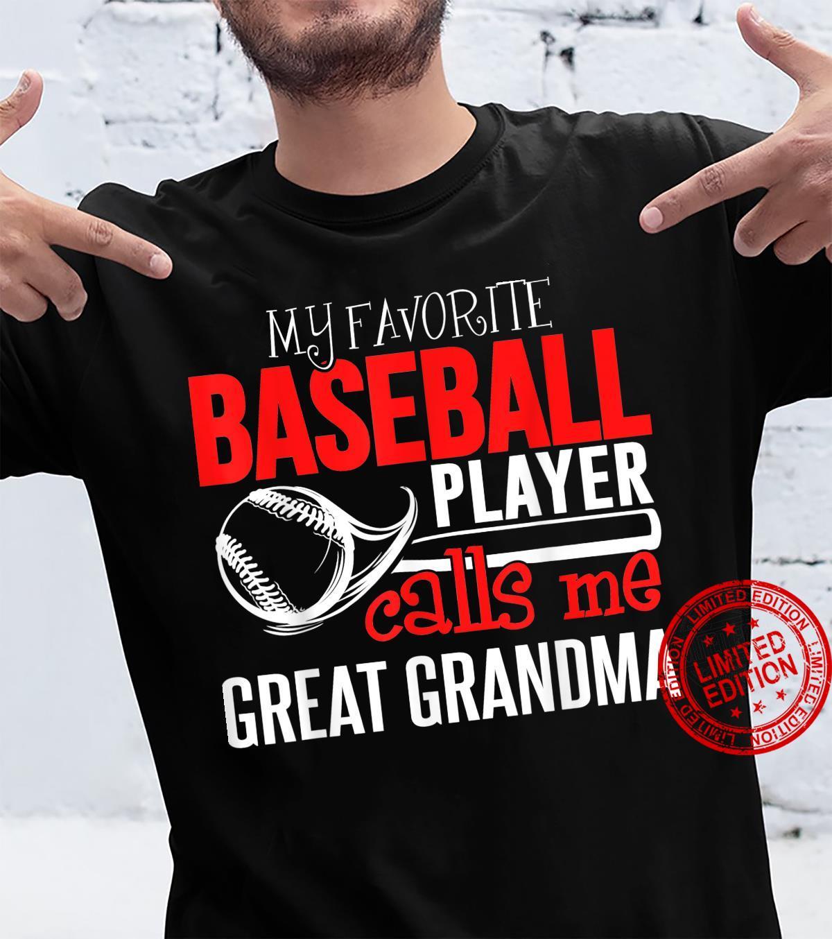 Baseball Great Grandma My Favorite Player Calls Me Shirt