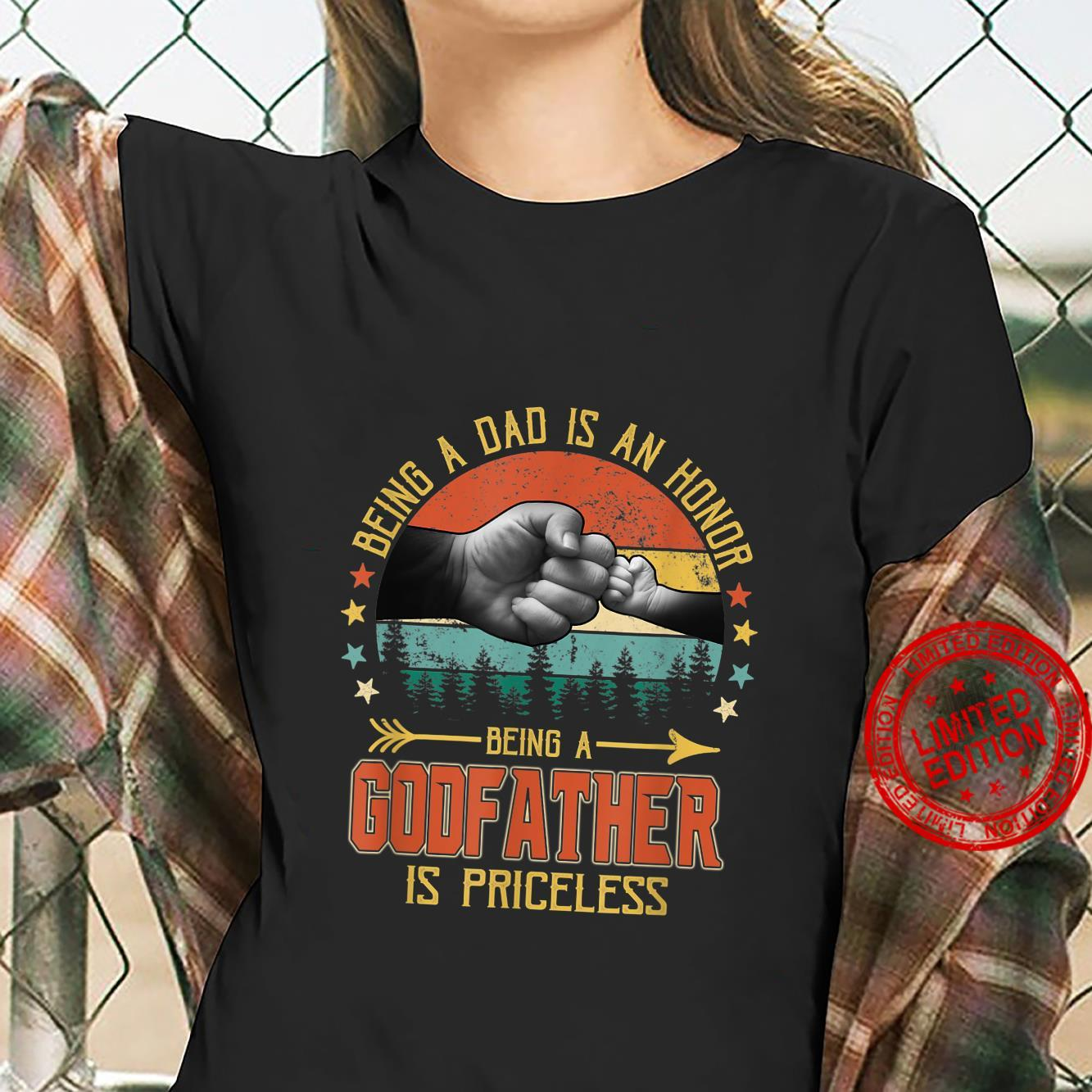 Being A Dad Is An Honor Being A Godfather Is Priceless Shirt ladies tee