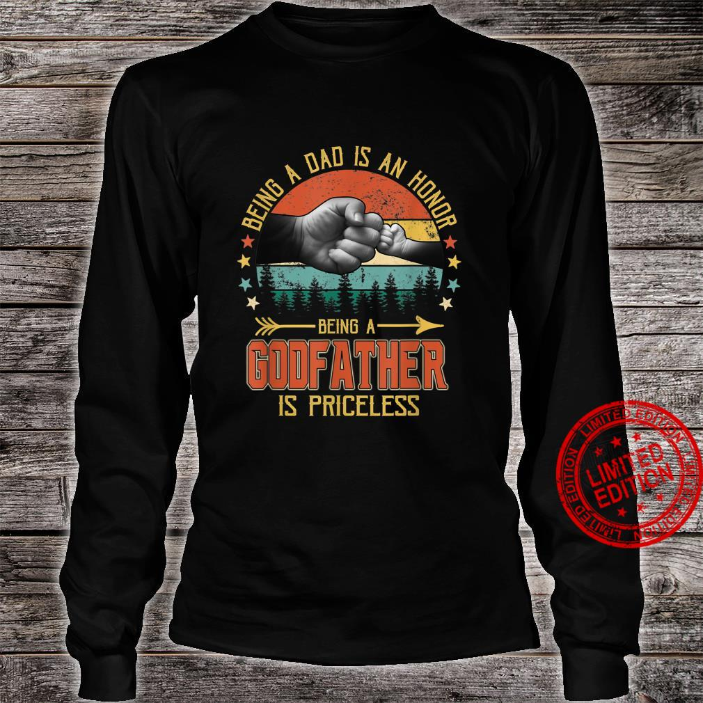 Being A Dad Is An Honor Being A Godfather Is Priceless Shirt long sleeved