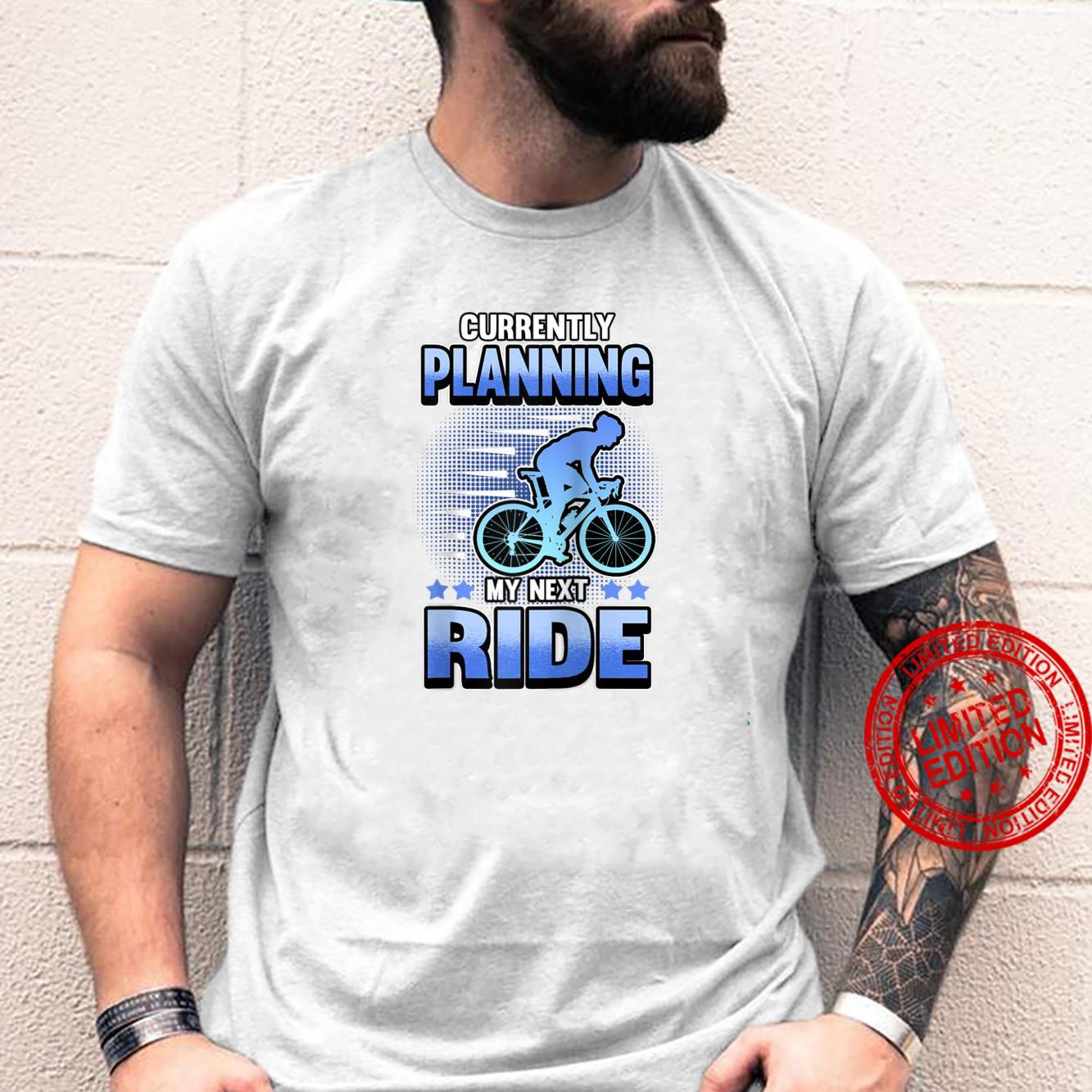Bike Saying Currently Planning My Next Rides Shirt
