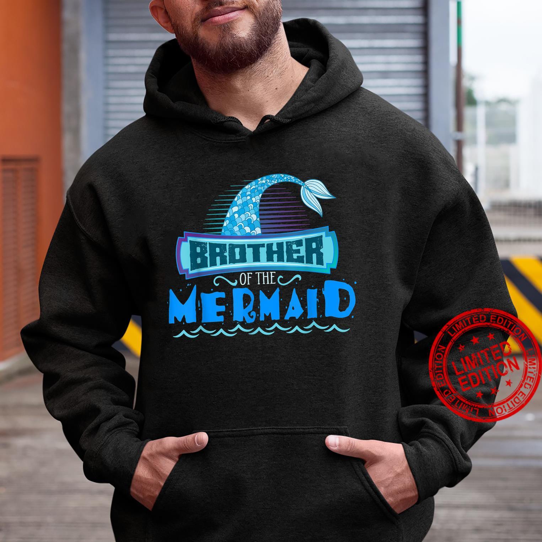 Brother Of the Mermaid The Mermaid Mermaid Shirt hoodie
