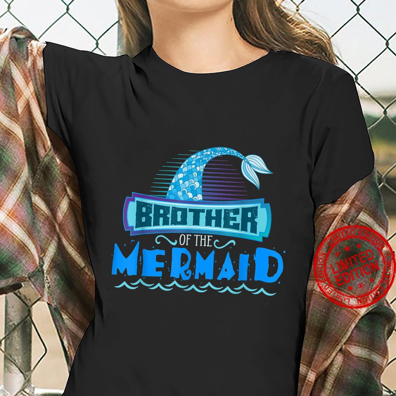 Brother Of the Mermaid The Mermaid Mermaid Shirt ladies tee