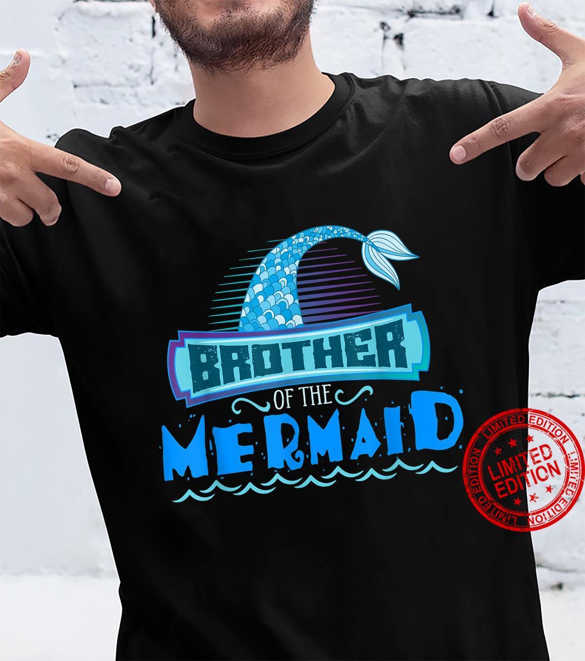 Brother Of the Mermaid The Mermaid Mermaid Shirt