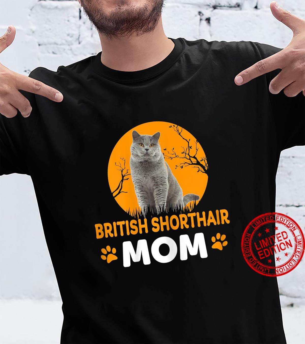 CAT BRITISH SHORTHAIR CAT MOM BRITISH SHORTHAIR CAT Shirt
