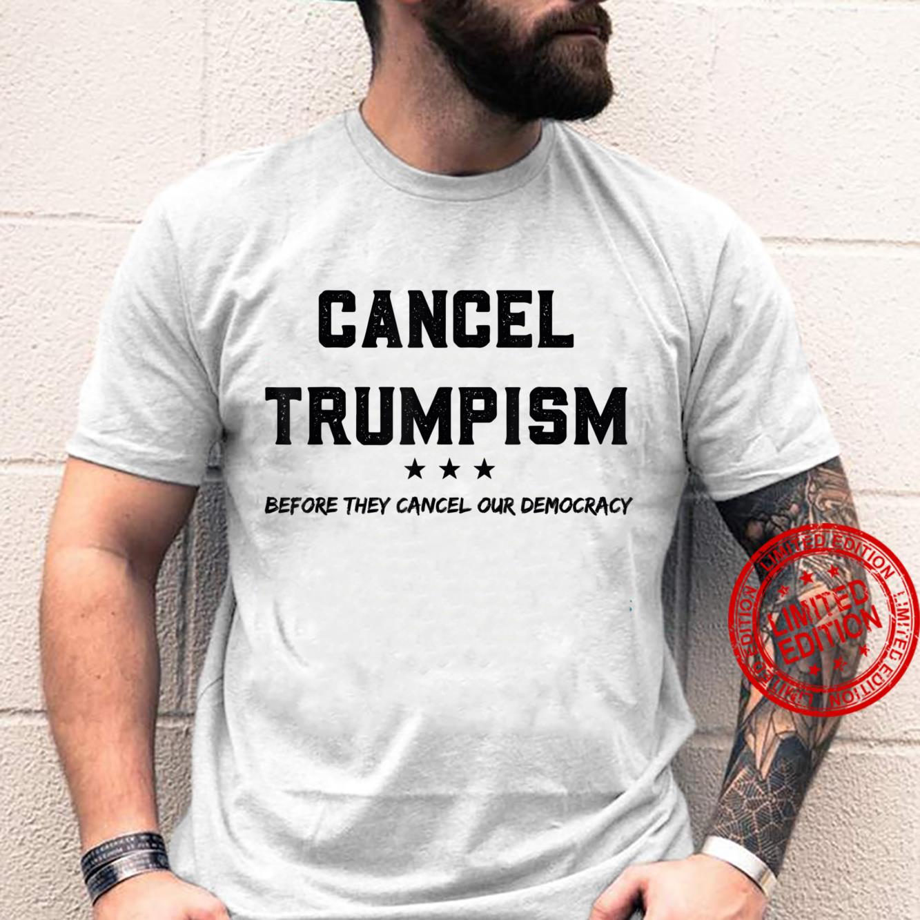 CancelTrumpism before they cancel our democracy Shirt
