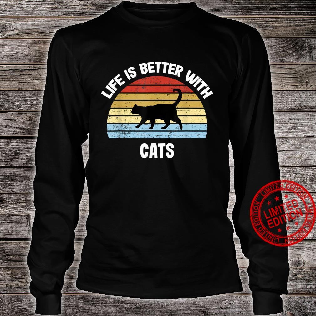 Cat Life is Better With Cats Shirt long sleeved