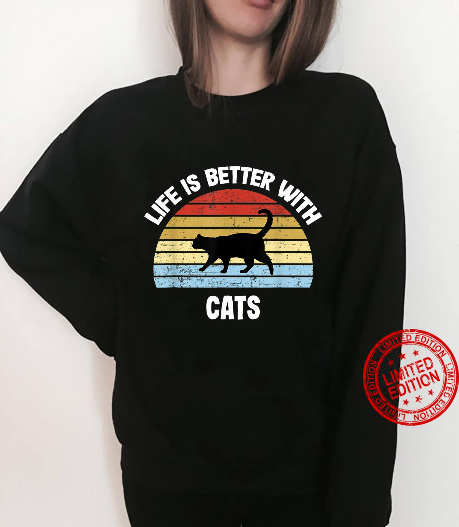 Cat Life is Better With Cats Shirt sweater