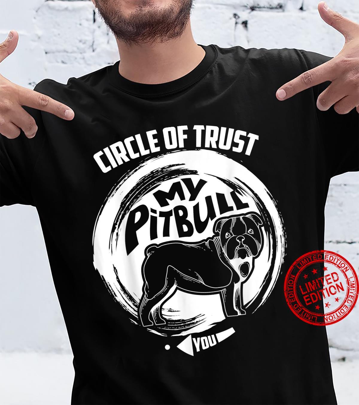 Circle Of Trust My Pit bull Cute Trust Dog Shirt