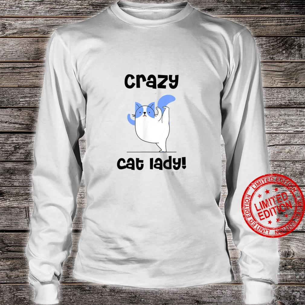 Crazy Cat Lady, Cat Mom, Cats Shirt long sleeved