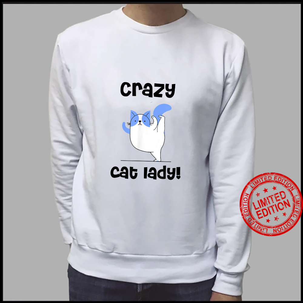 Crazy Cat Lady, Cat Mom, Cats Shirt sweater