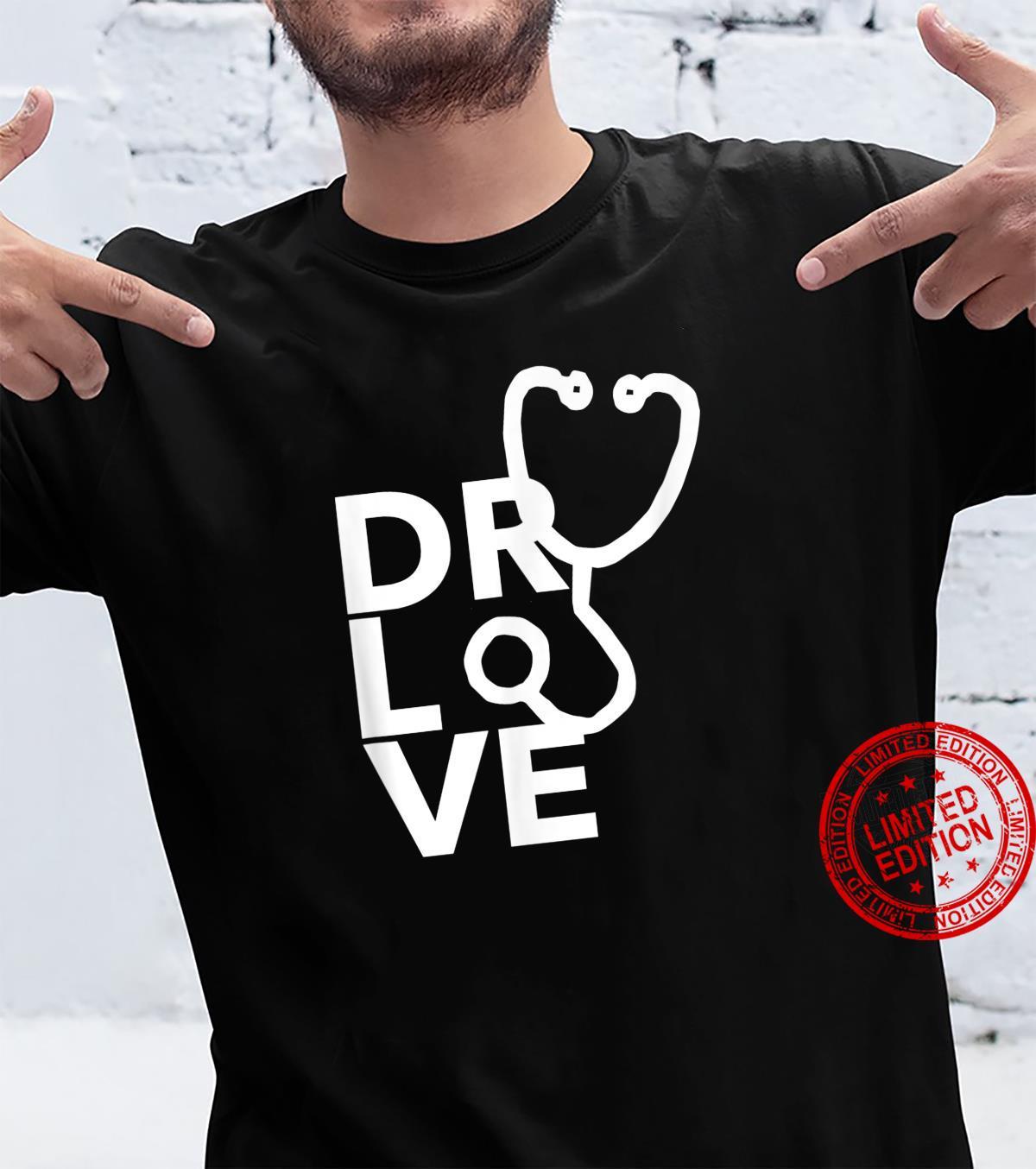DR LOVE for medical doctor birthday med student Shirt