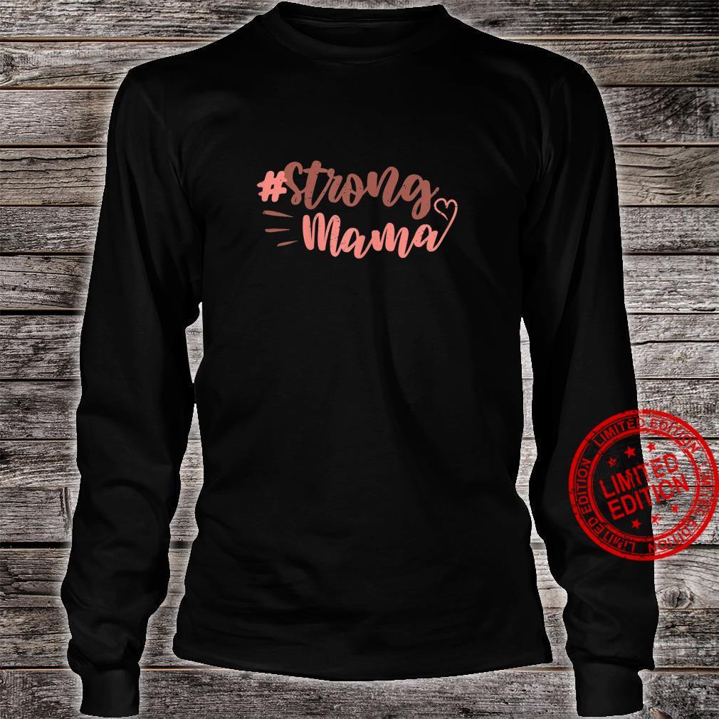 Damen Spruch Strong Mama für starke sexy Frauen Sommer Shirt long sleeved