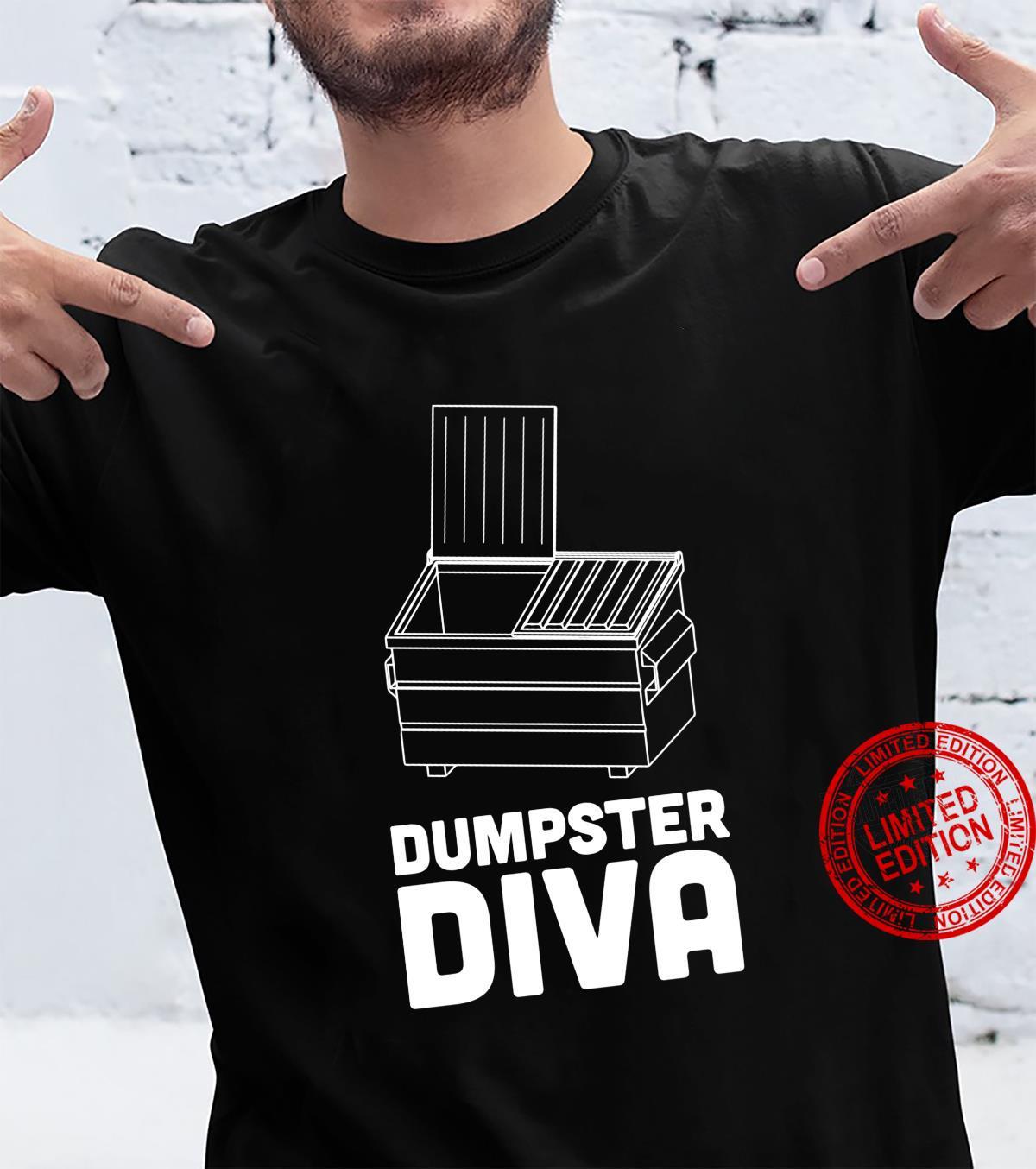Dumpster diva dumpster diving Shirt