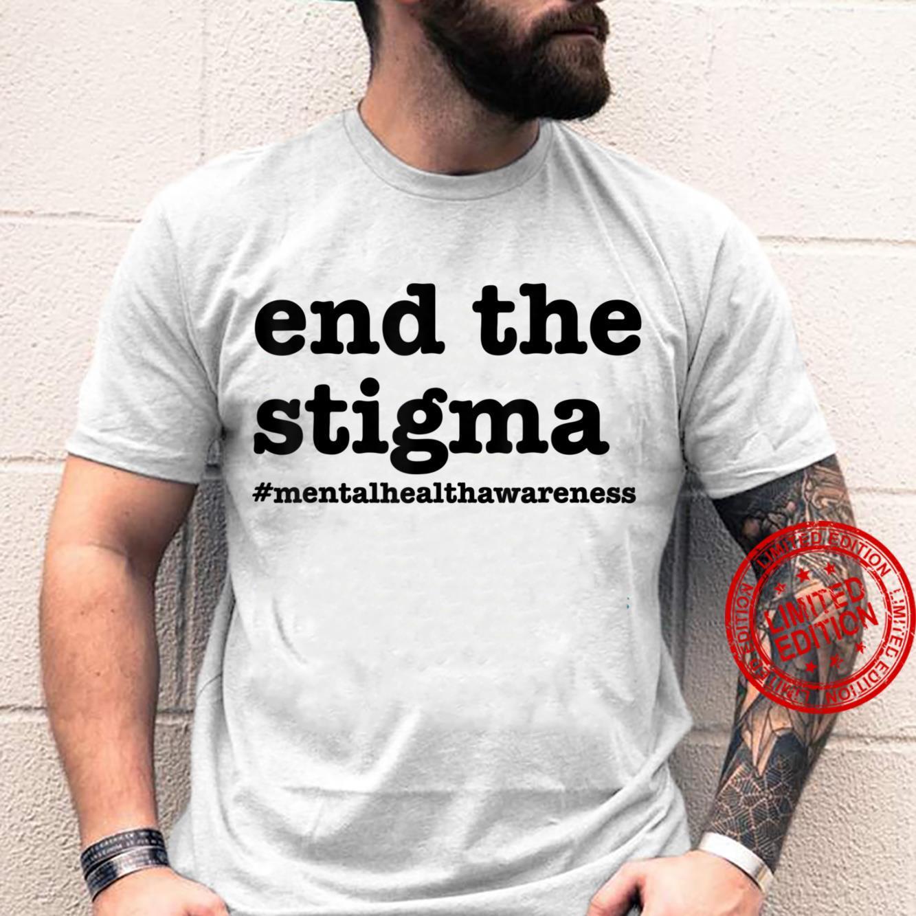 End The Stigmatal Health Awareness Shirt