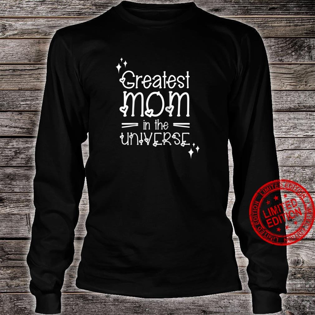 Funny Mom Mothers Day Greatest Mom Universe Shirt long sleeved