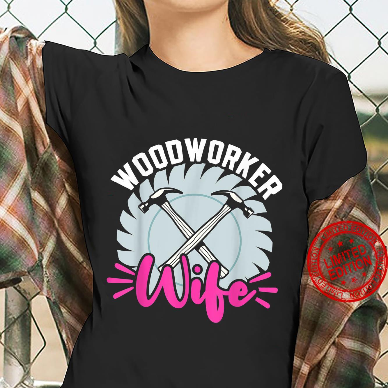 Funny Woodworking Dad Father Carpenter Woodworker Wife Shirt ladies tee
