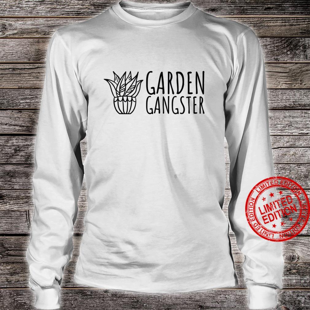 Garden Gangster Plant and Gardening Shirt long sleeved
