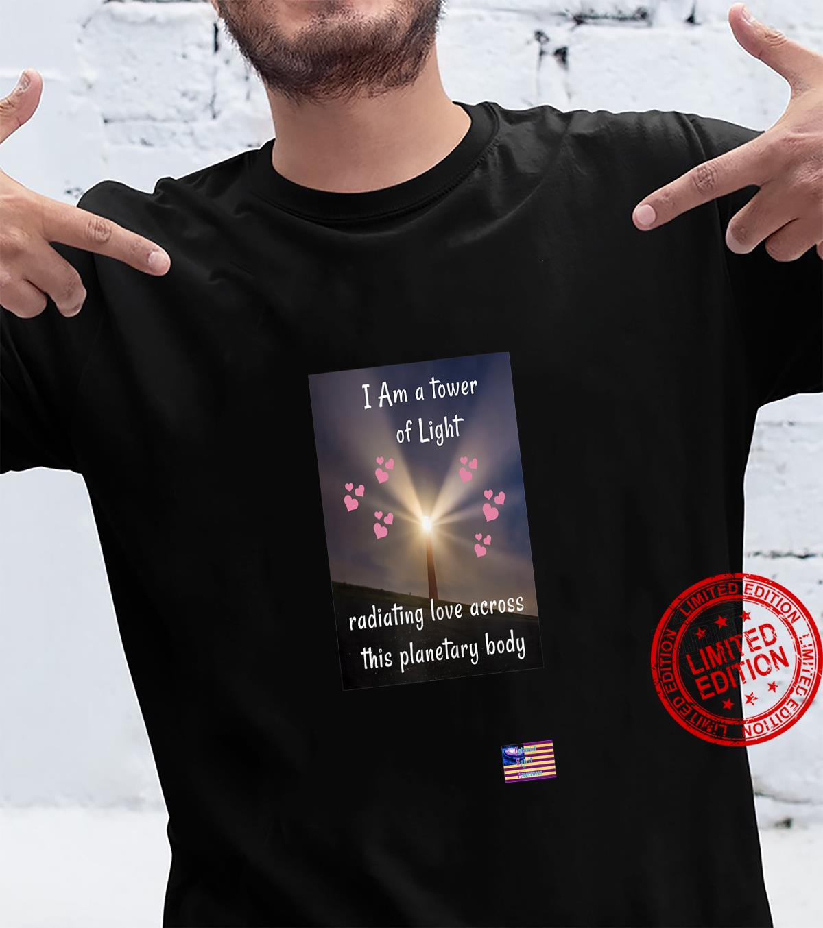 I Am a tower of light radiating love across this planetary.. Shirt