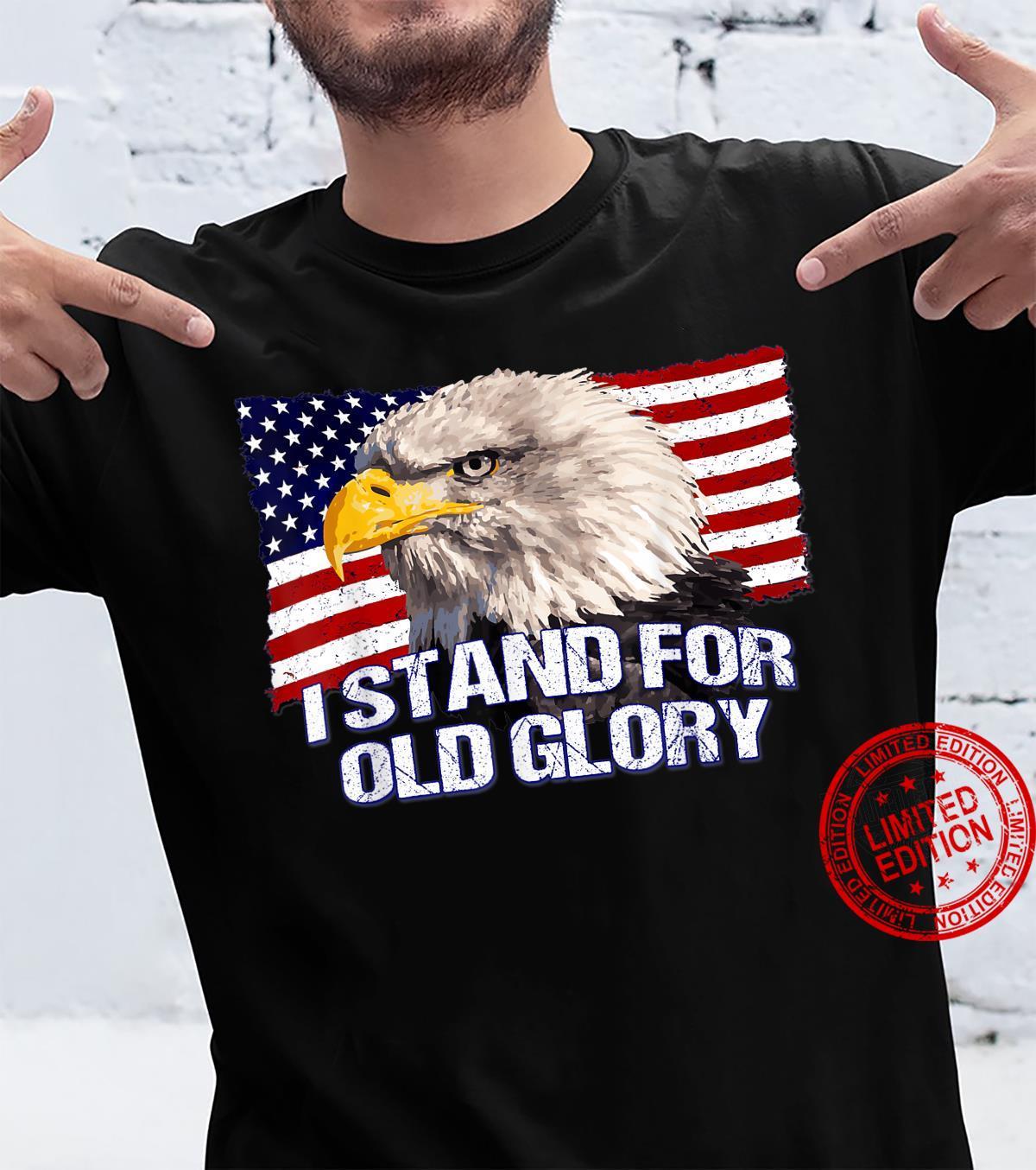 I Stand For the Flag Old Glory American Flag Bald Eagle 2 Shirt