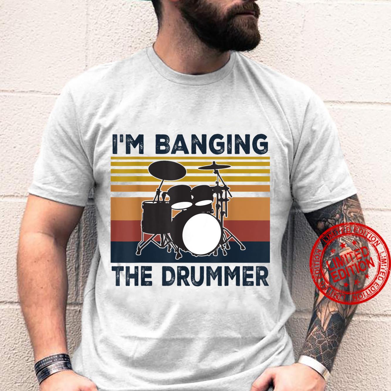 I'm Banging The Drummer Retro Vintage Shirt