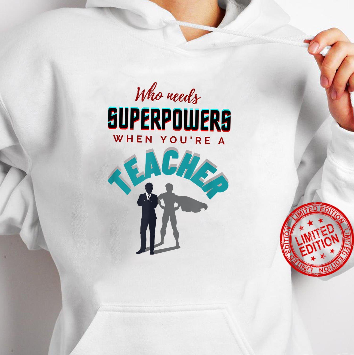 Inspirational, Teacher Superpowers Apparel Shirt hoodie
