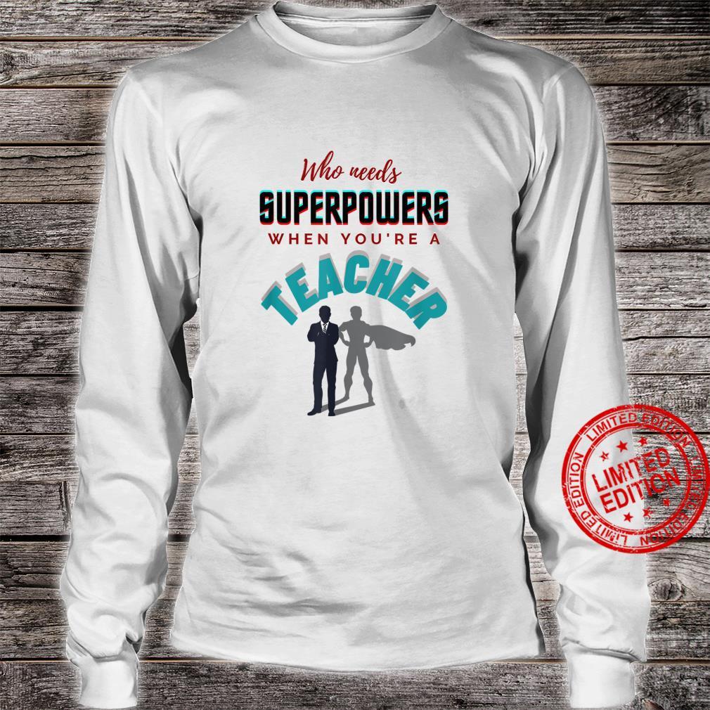 Inspirational, Teacher Superpowers Apparel Shirt long sleeved