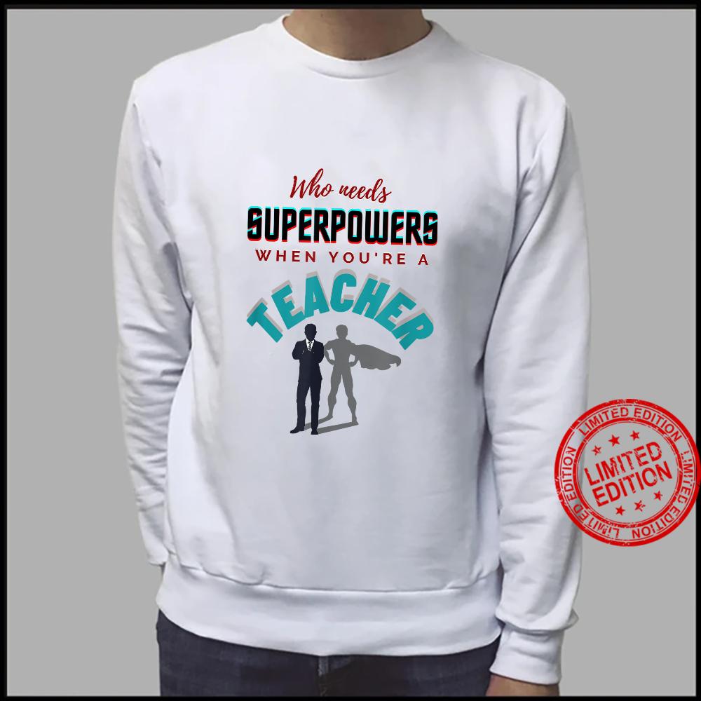 Inspirational, Teacher Superpowers Apparel Shirt sweater