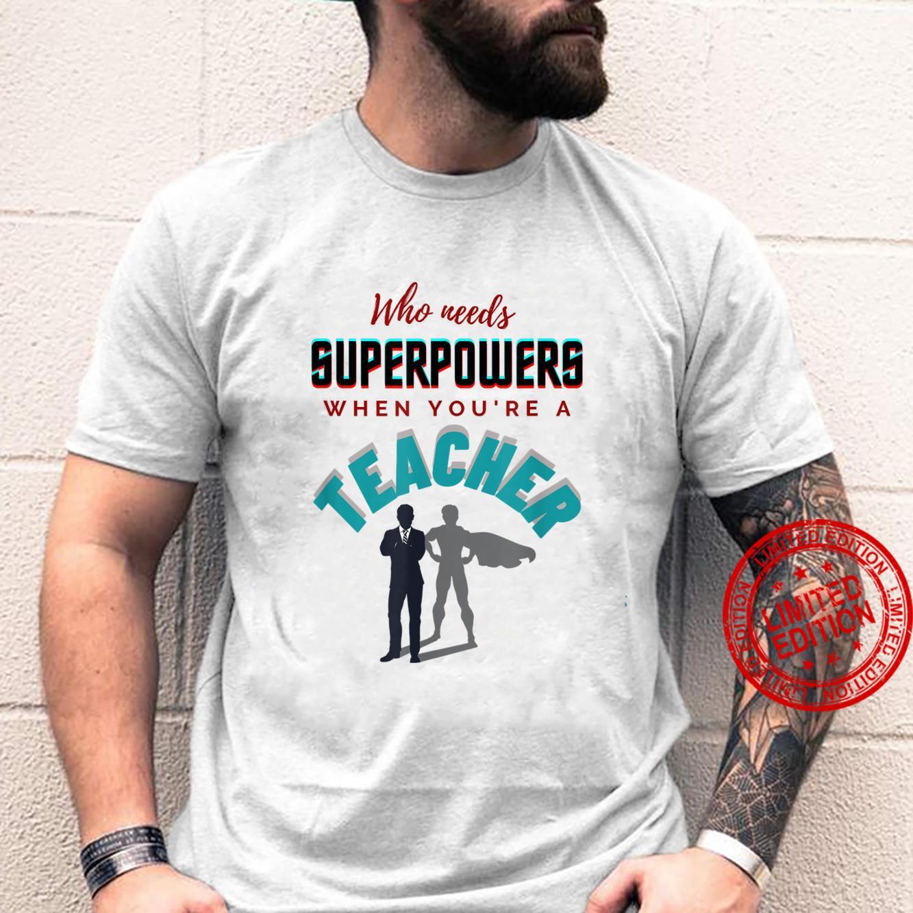 Inspirational, Teacher Superpowers Apparel Shirt