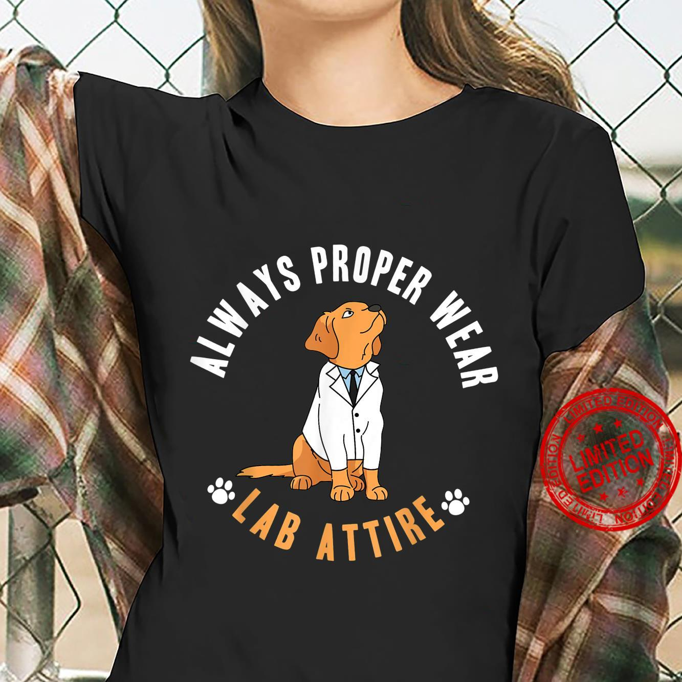 Labrador Retriever Always Wear Proper Lab Arrire Mom Dad Shirt ladies tee