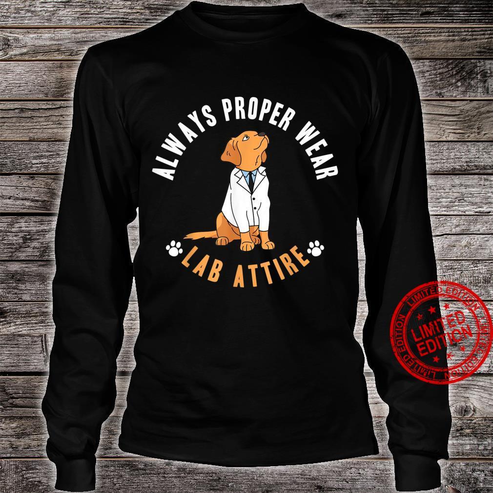 Labrador Retriever Always Wear Proper Lab Arrire Mom Dad Shirt long sleeved