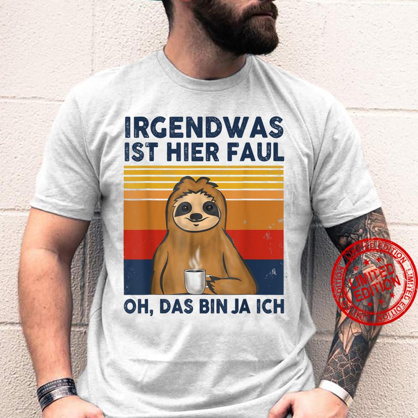 Lustiger Faultier Spruch Mitarbeiter Arbeitskollege Büro Shirt
