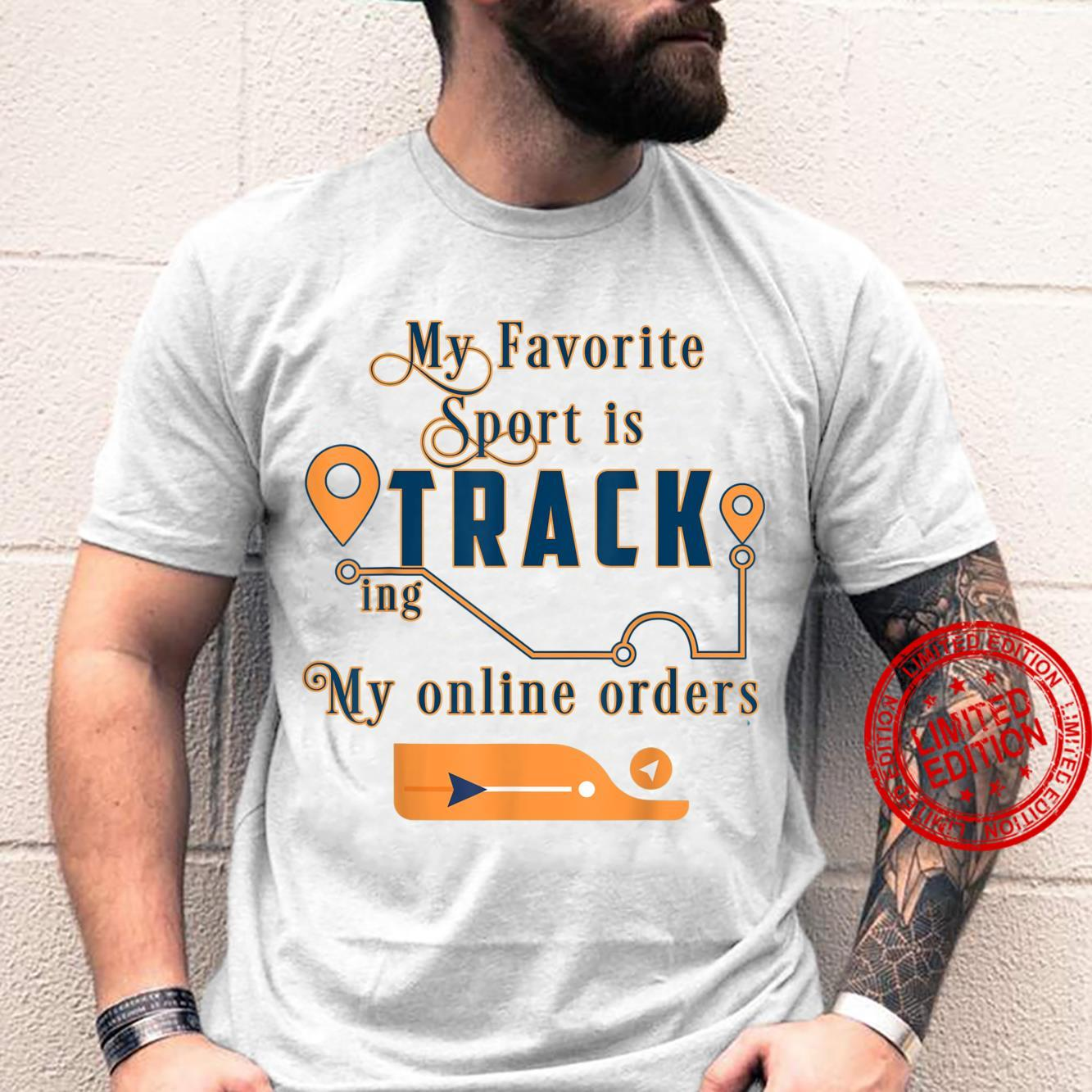 My Favorite Sport is Tracking My Online Orders Shopper Shirt