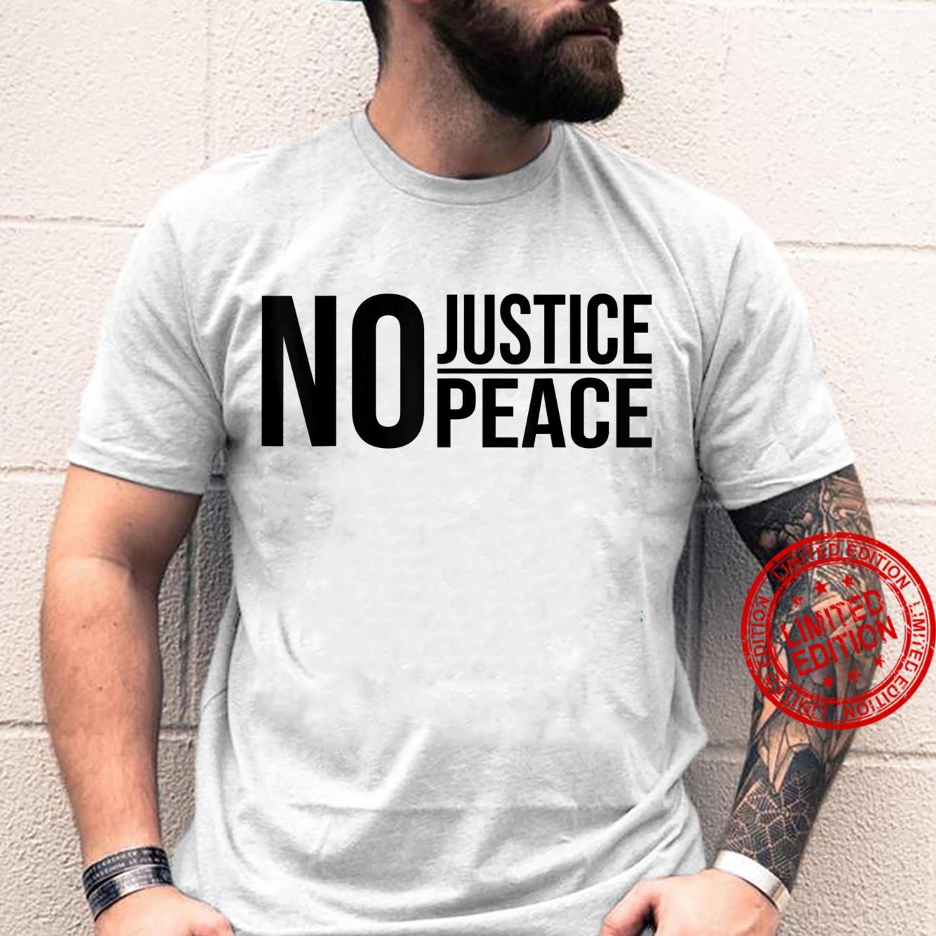 NO JUSTICE NO PEACE SOCIAL JUSTICE PROTEST Shirt