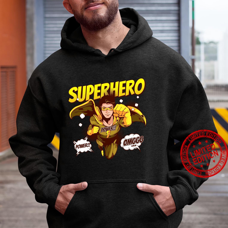 OMG Super Hero Power Noveltys & Cool Designs Shirt hoodie