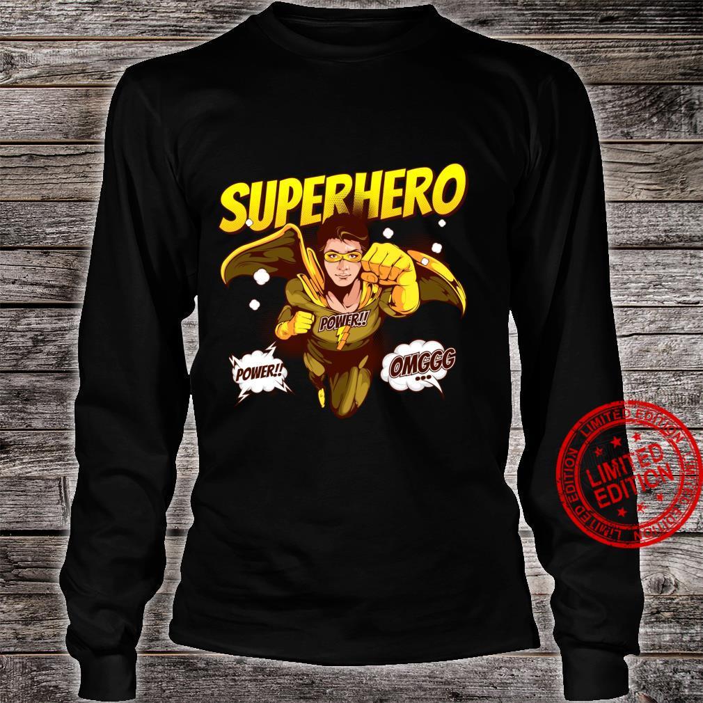 OMG Super Hero Power Noveltys & Cool Designs Shirt long sleeved