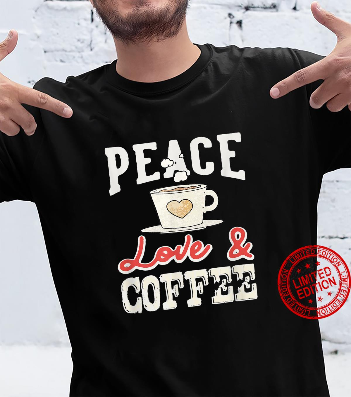 Peace Love & Coffee Vintage Distressed Coffees Design Shirt