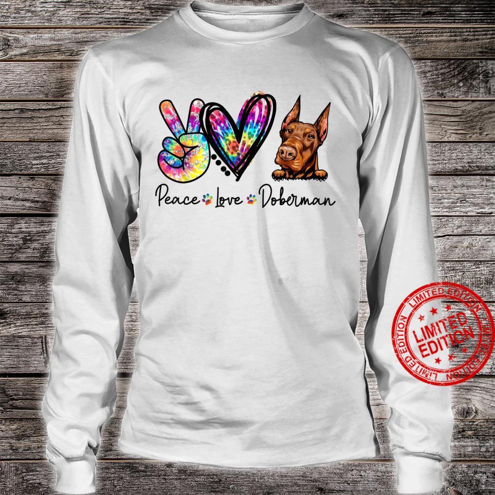 Peace Love Doberman Tie Dye Dogs Shirt long sleeved