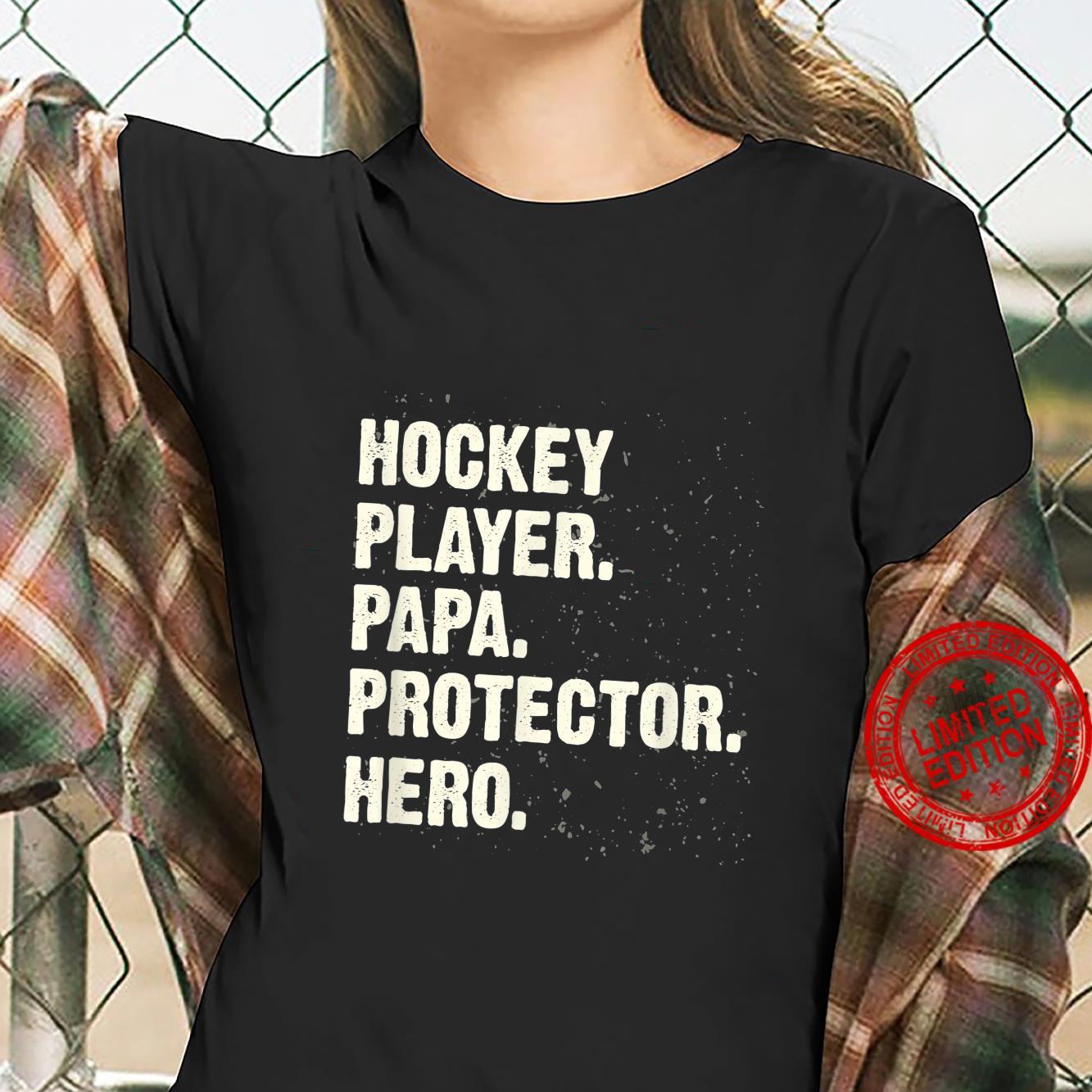 Protector Hero Hockey Player Papa Ice Hockey Dad Profession Shirt ladies tee