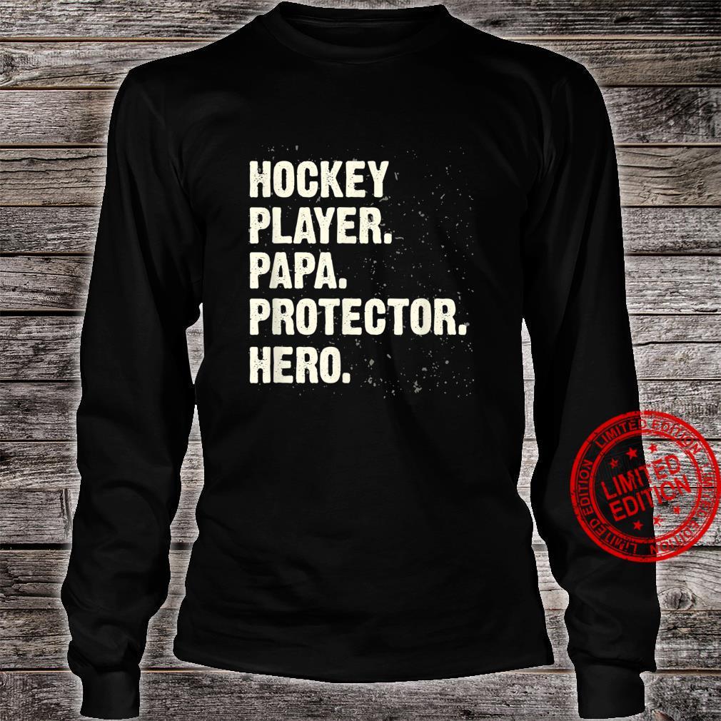Protector Hero Hockey Player Papa Ice Hockey Dad Profession Shirt long sleeved