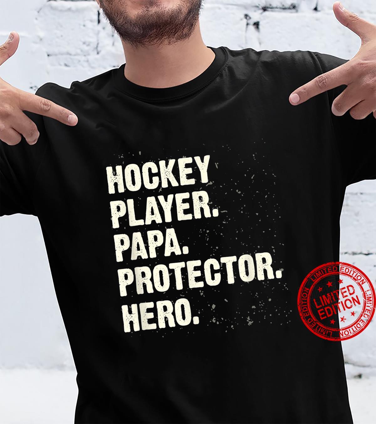 Protector Hero Hockey Player Papa Ice Hockey Dad Profession Shirt