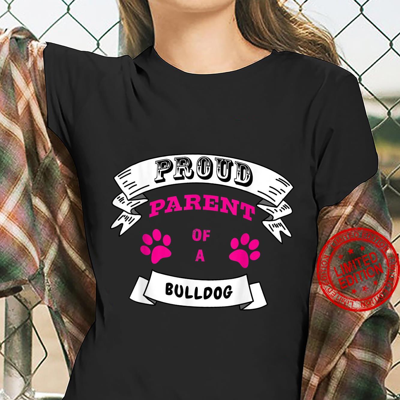 Proud Parent of a Bulldog Magenta Pink Text Banner Paws Shirt ladies tee