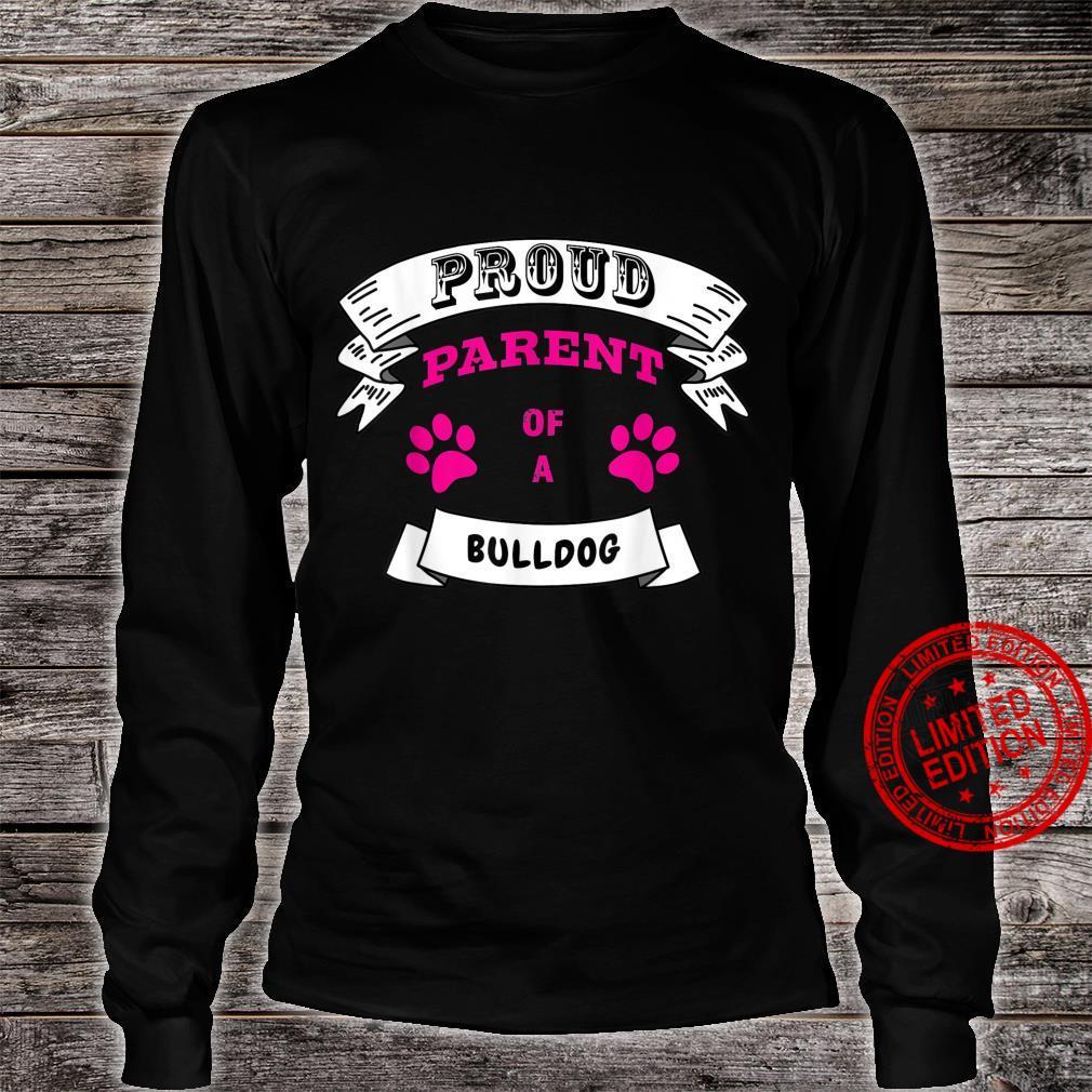 Proud Parent of a Bulldog Magenta Pink Text Banner Paws Shirt long sleeved