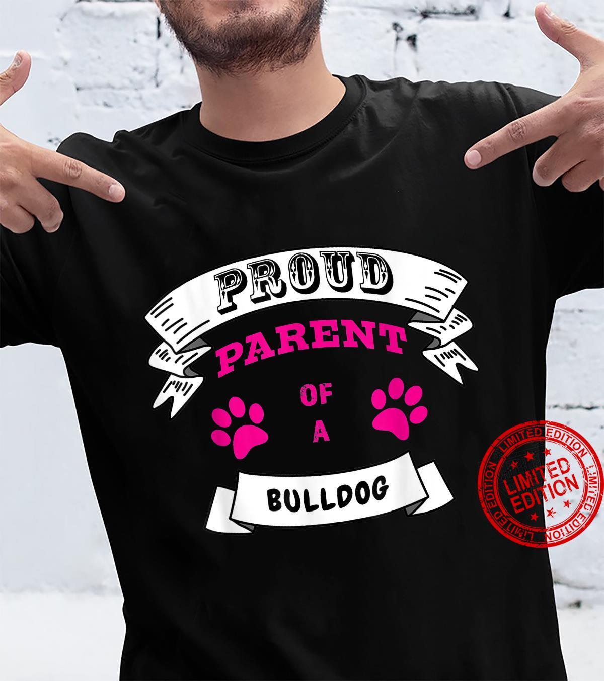 Proud Parent of a Bulldog Magenta Pink Text Banner Paws Shirt