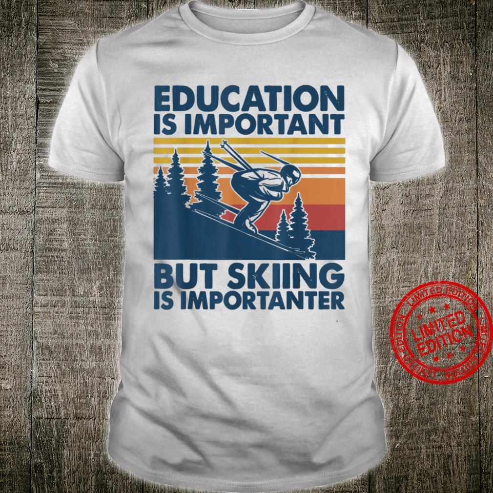 Retro Education Is Important But Skiing Is Importanter Shirt