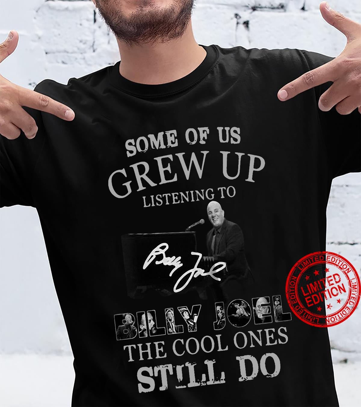 Some Of Us Grew Up Listening To Billy Joel Shirt