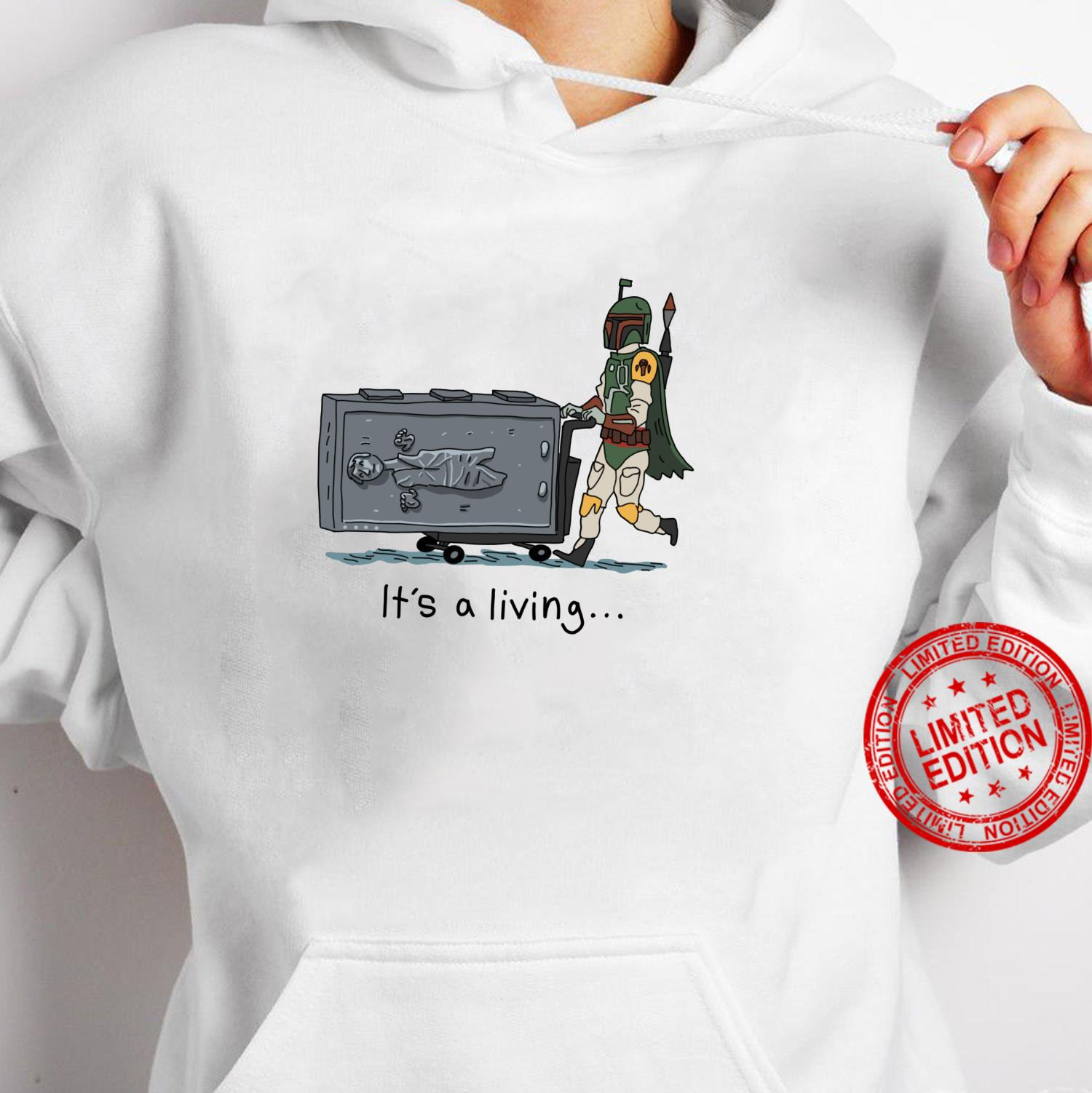Star Wars Boba Fett It's A Living Shirt hoodie