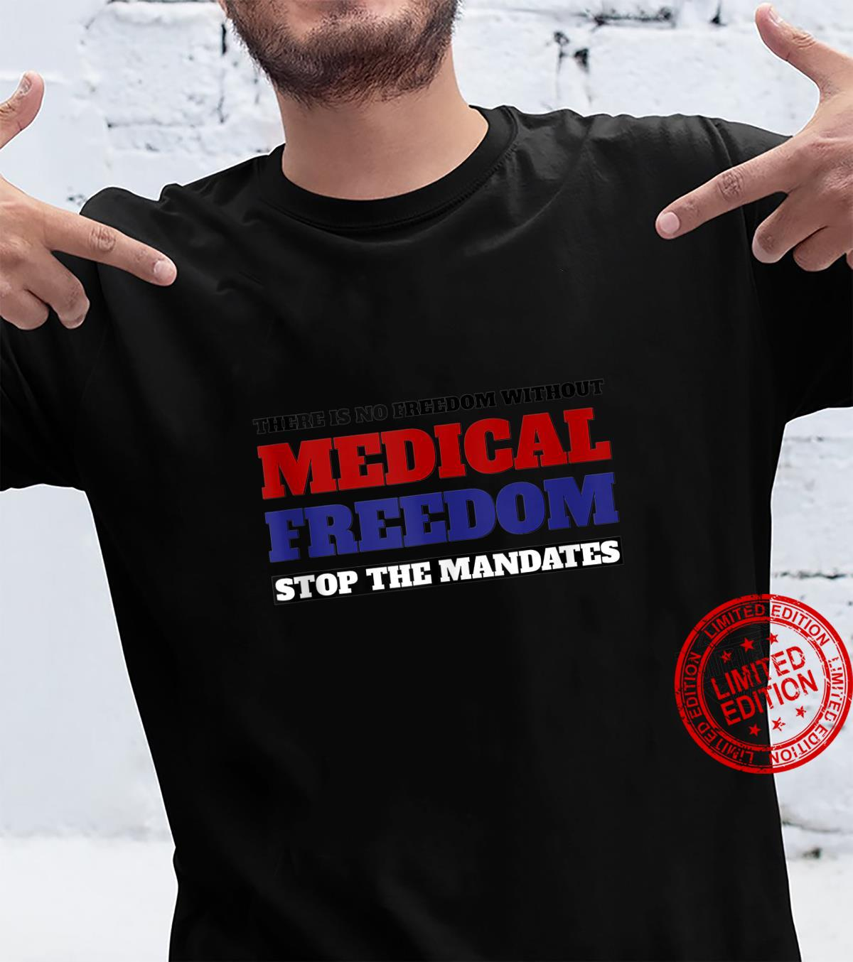 Stop The Mandates Medical Freedom Outfit Shirt