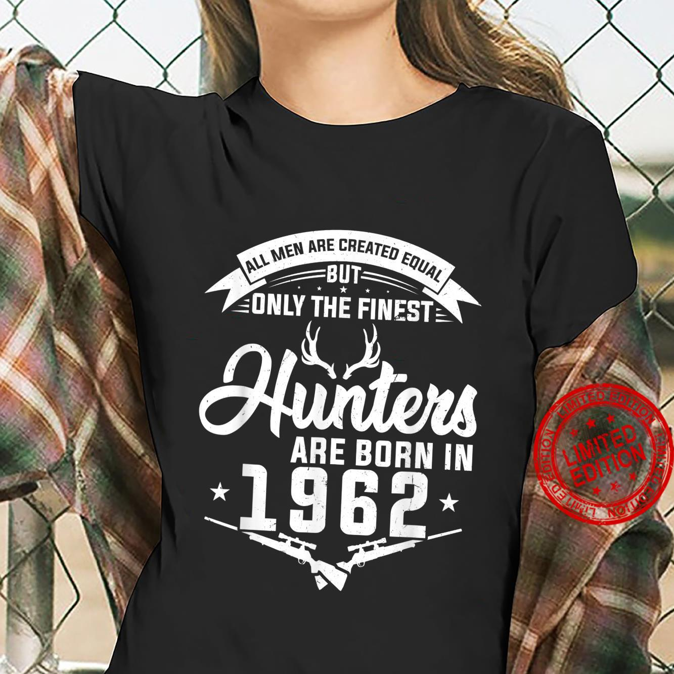 The finest Hunters are born in 1962 Hunting Shirt ladies tee
