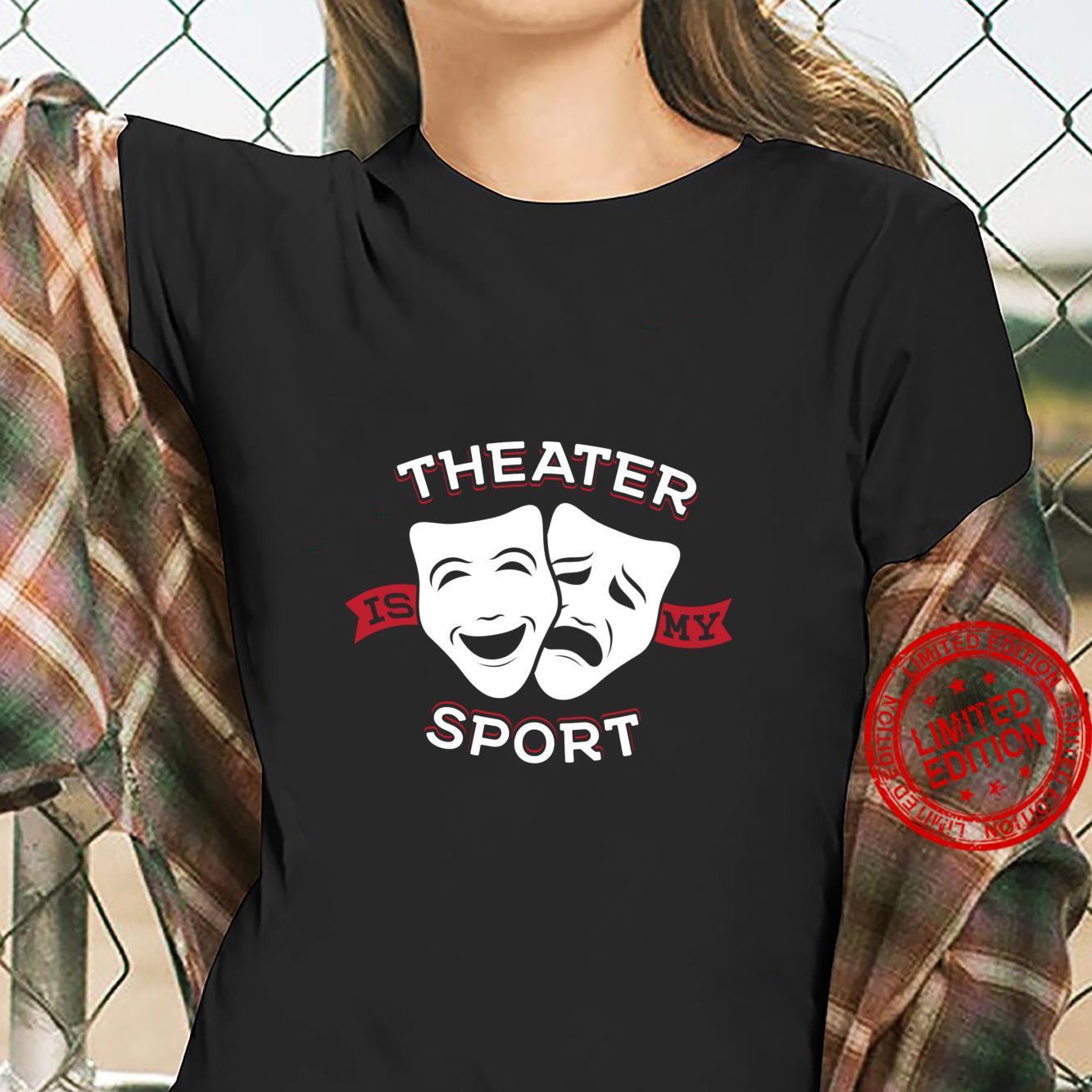 Theatre Is My Sport Rama Nerd Theater Theatre Shirt ladies tee