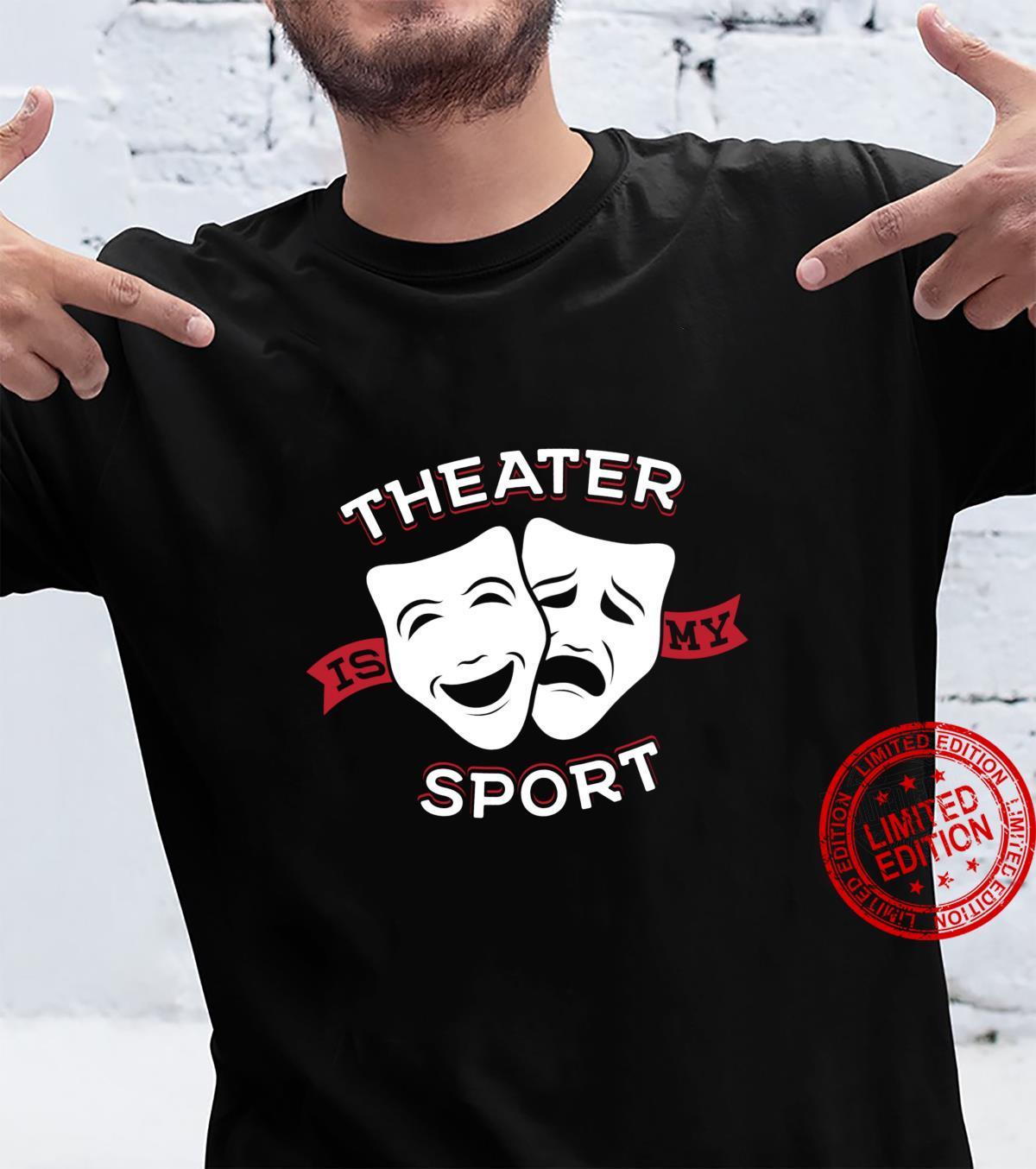 Theatre Is My Sport Rama Nerd Theater Theatre Shirt